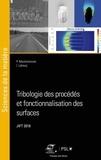 Pierre Montmitonnet et Imène Lahouij - Tribologie des procédés de fabrication et de fonctionnalisation des surfaces - Actes des Journées Internationales Francophones de Tribologie (JIFT 2018).