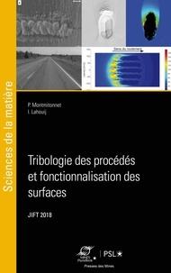 Tribologie des procédés de fabrication et de fonctionnalisation des surfaces- Actes des Journées Internationales Francophones de Tribologie (JIFT 2018) - Pierre Montmitonnet pdf epub