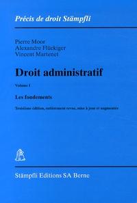 Pierre Moor et Alexandre Fluckiger - Droit administratif - Volume 1, Les fondements.