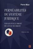 Pierre Moor - Perméabilités du système juridique - Essais sur le droit de l'Etat de droit.