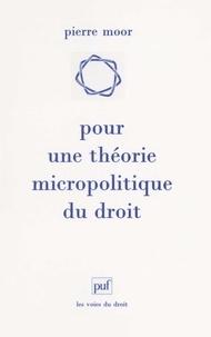 Pierre Moor - Pour une théorie micropolitique du droit.