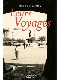 Pierre Mora - Leurs voyages.