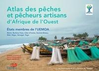 Pierre Morand et Pierre Chavance - Atlas des pêches et pêcheurs artisans d'Afrique de l'Ouest - Etats membres de l'UEMOA : Bénin, Burkina Faso, Côte d'Ivoire, Guinée-Bissau, Mali, Niger, Sénégal, Togo.