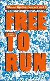 Pierre Morath - Free to run - Liberté, égalité, cours à pied !.