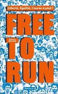 Ebook italiano téléchargement gratuit Free to run  - Liberté, égalité, cours à pied !