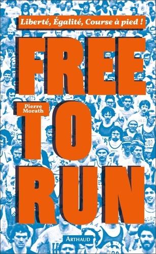 Free to run. Liberté, égalité, cours à pied !