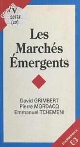 Pierre Mordacq et Emmanuel Tchemeni - Les marchés émergents.