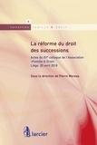 """Pierre Moreau - La réforme du droit des successions - Actes du 15e colloque de l'Association """"Famille & Droit"""" Liège, 20 avril 2018."""