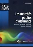 Pierre Moreau - Les marchés publics d'assurance - Passation, rédaction, exécution, états de sinistralité.
