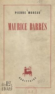 Pierre Moreau - Maurice Barrès.