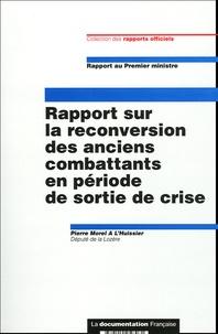 Pierre Morel à L'Huissier - Rapport sur la reconversion des anciens combattants en période de sortie de crise.