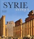 Pierre Morio et Guy Rachet - La Syrie antique.