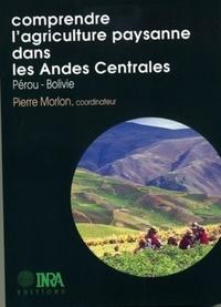 Pierre Morlon - Comprendre l'agriculture paysanne dans les Andes centrales - Pérou-Bolivie.