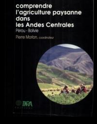 Pierre Morlon et  Collectif - Comprendre l'agriculture paysanne dans les Andes centrales - Pérou-Bolivie.