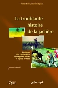 Pierre Morlon et François Sigaut - La troublante histoire de la jachère - Pratiques des cultivateurs, concepts de lettrés et enjeux sociaux.