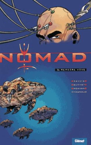 Pierre Morvan et Sylvain Savoia - Nomad Tome 1 : Mémoire vive.