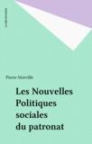 Pierre Morville - Les Nouvelles politiques sociales du patronat.