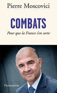 Pierre Moscovici - Combats - Pour que la France s'en sorte.