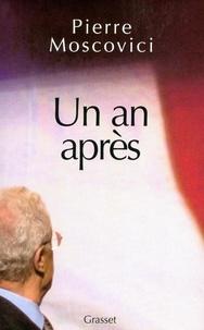 Pierre Moscovici - Un an après.