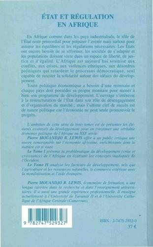 Etat et régulation en Afrique. L'économie politique de l'Afrique au XXIe siècle Tome 3