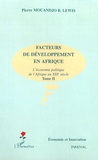 Pierre Mouandjo B-Lewis - Facteurs de développement en Afrique - L'économie politique de l'Afrique au XXIe siècle Tome 2.