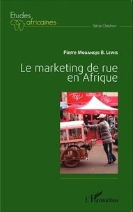 Pierre Mouandjo B-Lewis - Le marketing de rue en Afrique.