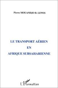 Pierre Mouandjo B-Lewis - Le transport aérien en Afrique subsaharienne.