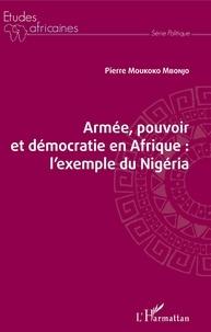 Téléchargement ebook gratuit pour ipod touch Armée, pouvoir et démocratie en Afrique  - L'exemple du Nigéria 9782140138096 in French par Pierre Moukoko Mbonjo RTF FB2