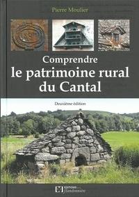 Pierre Moulier - Comprendre le patrimoine rural du Cantal.