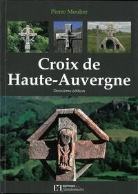 Pierre Moulier - Croix de Haute-Auvergne.
