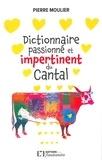 Pierre Moulier - Dictionnaire amoureux et impertinent du Cantal.