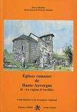 Pierre Moulier et Pascale Moulier - Eglises romanes de Haute-Auvergne - Tome 2, La région d'Aurillac.