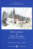 Pierre Moulier et Pascale Moulier - Eglises romanes de Haute-Auvergne - Tome 3, Région de Saint-Flour.