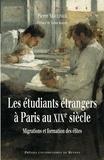 Pierre Moulinier - LesétudiantsétrangersàParisau XIXe siècle - Migrationsetformationdesélites.