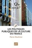 Pierre Moulinier - Les politiques publiques de la culture en France.