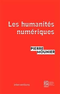 Pierre Mounier - Les humanités numériques - Une histoire critique.