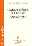 Pierre Mourlon Beernaert - Agneau et berger,le Christ de l'Apocalypse.