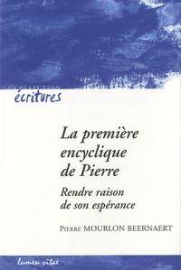 Pierre Mourlon Beernaert - La première encyclique de Pierre - Rendre raison de son espérance.