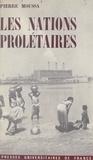 Pierre Moussa - Les nations prolétaires.