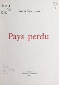 Pierre Moussarie - Pays perdu.