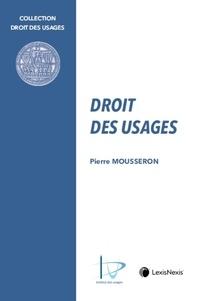Pierre Mousseron - Droit des usages.