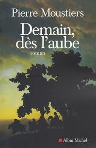 Pierre Moustiers - Demain, dès l'aube.