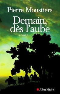 Pierre Moustiers et Pierre Moustiers - Demain, dès l'aube.