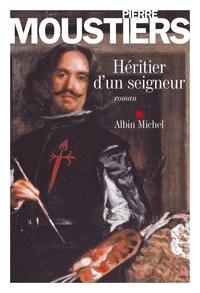 Pierre Moustiers et Pierre Moustiers - Héritier d'un seigneur.