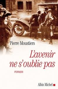Pierre Moustiers et Pierre Moustiers - L'Avenir ne s'oublie pas.