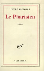 Pierre Moustiers - Le pharisien.