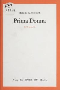 Pierre Moustiers - Prima donna.