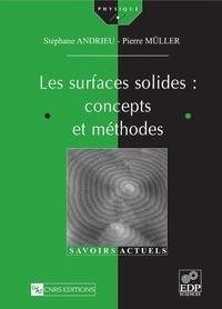 Pierre Müller et Stéphane Andrieu - Les surfaces solides : concepts et méthodes.