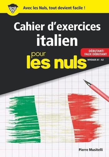 Cahier d'exercices Italien pour les nuls. Débutant/Faux débutant Niveaux A1-A2