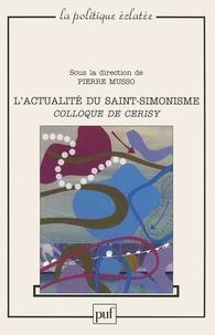 Pierre Musso et  Collectif - Actualité du Saint-Simonisme - Colloque de Cerisy.